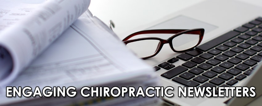 Engaging Chiropractic Newsletters